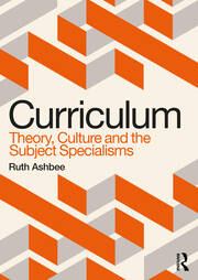 Curriculum: Theory, Culture and the Subject Specialisms - 1st Edition book cover
