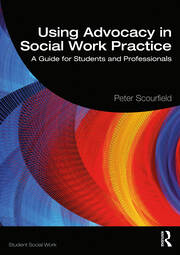 Using Advocacy in Social Work Practice - 1st Edition book cover