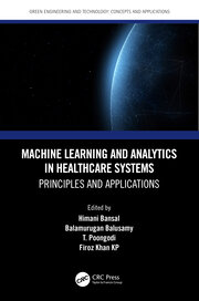 Machine Learning and Analytics in Healthcare Systems: Principles and Applications