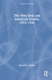 The New Deal and American Society, 1933–1941 - 1st Edition book cover