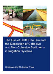 The Use of Delft3D to Simulate the Deposition of Cohesive and Non-Cohesive Sediments in Irrigation Systems