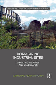 Reimagining Industrial Sites -  1st Edition book cover
