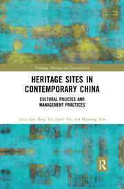 Heritage Sites in Contemporary China -  1st Edition book cover