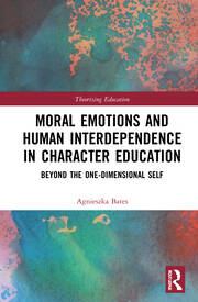 Moral Emotions and Human Interdependence in Character Education - 1st Edition book cover