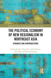 The Political Economy of New Regionalism in Northeast Asia -  1st Edition book cover