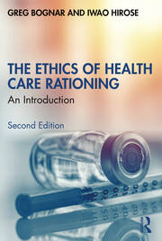 The Ethics of Health Care Rationing - 2nd Edition book cover