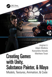 Creating Games with Unity, Substance Painter, & Maya - 1st Edition book cover
