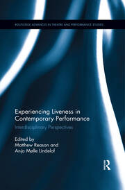 Experiencing Liveness in Contemporary Performance -  1st Edition book cover