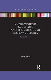 Contemporary Sculpture and the Critique of Display Cultures -  1st Edition book cover