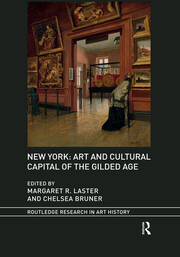 New York: Art and Cultural Capital of the Gilded Age -  1st Edition book cover