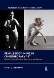 Female Body Image in Contemporary Art -  1st Edition book cover