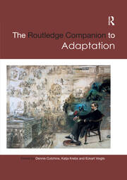 The Routledge Companion to Adaptation -  1st Edition book cover