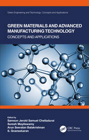 Green Materials and Advanced Manufacturing Technology: Concepts and Applications