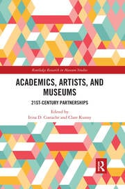 Academics, Artists, and Museums - 1st Edition book cover