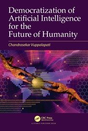 Democratization of Artificial Intelligence for the Future of Humanity - 1st Edition book cover