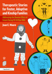 Therapeutic Stories for Foster, Adoptive and Kinship Families - 1st Edition book cover