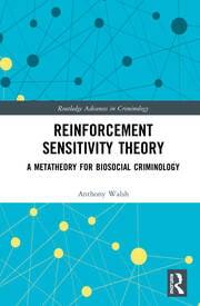 Reinforcement Sensitivity Theory: A Metatheory for Biosocial Criminology