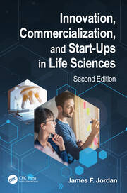Innovation, Commercialization, and Start-Ups in Life Sciences - 2nd Edition book cover