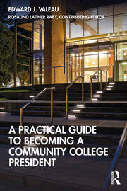 A Practical Guide to Becoming a Community College President - 1st Edition book cover