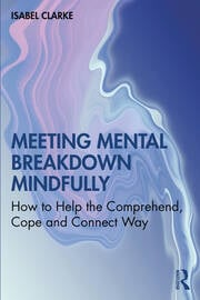 Meeting Mental Breakdown Mindfully - 1st Edition book cover
