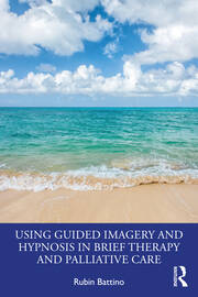 Using Guided Imagery and Hypnosis in Brief Therapy and Palliative Care - 1st Edition book cover