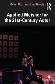 Applied Meisner for the 21st-Century Actor - 1st Edition book cover