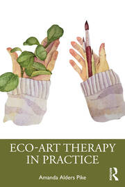 Eco-Art Therapy in Practice