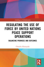 Regulating the Use of Force by United Nations Peace Support Operations - 1st Edition book cover