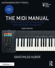The MIDI Manual : A Practical Guide to MIDI within Modern Music Production - 4th Edition book cover