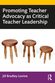 Promoting Teacher Advocacy as Critical Teacher Leadership - 1st Edition book cover