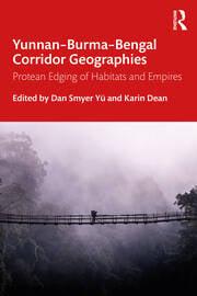 Yunnan–Burma–Bengal Corridor Geographies - 1st Edition book cover