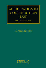 Adjudication in Construction Law - 2nd Edition book cover