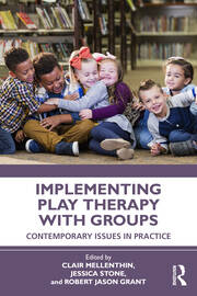 Implementing Play Therapy with Groups - 1st Edition book cover