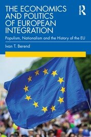The Economics and Politics of European Integration - 1st Edition book cover