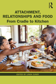 Attachment, Relationships and Food - 1st Edition book cover