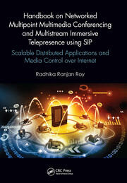 Handbook on Networked Multipoint Multimedia Conferencing and Multistream Immersive Telepresence using SIP - 1st Edition book cover
