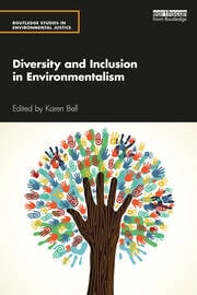 Diversity and Inclusion in Environmentalism - 1st Edition book cover