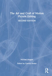 The Art and Craft of Motion Picture Editing - 2nd Edition book cover
