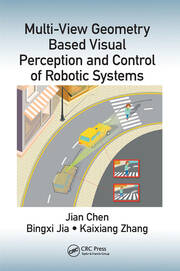 Multi-View Geometry Based Visual Perception and Control of Robotic Systems - 1st Edition book cover