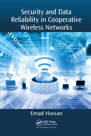 Security and Data Reliability in Cooperative Wireless Networks - 1st Edition book cover