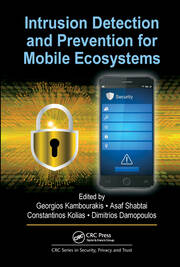 Intrusion Detection and Prevention for Mobile Ecosystems - 1st Edition book cover