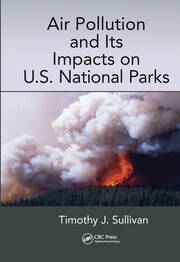 Air Pollution and Its Impacts on U.S. National Parks - 1st Edition book cover