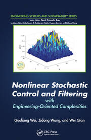 Nonlinear Stochastic Control and Filtering with Engineering-oriented Complexities - 1st Edition book cover