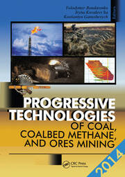 Progressive Technologies of Coal, Coalbed Methane, and Ores Mining - 1st Edition book cover