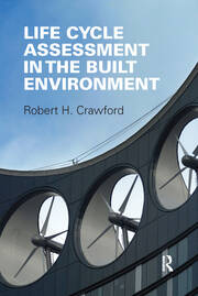 Life Cycle Assessment in the Built Environment - 1st Edition book cover