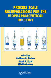 Process Scale Bioseparations for the Biopharmaceutical Industry - 1st Edition book cover