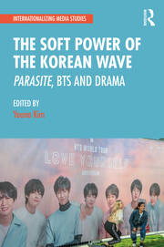 The Soft Power of the Korean Wave - 1st Edition book cover
