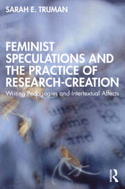 Feminist Speculations and the Practice of Research-Creation - 1st Edition book cover
