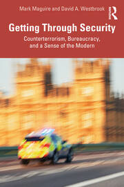 Getting Through Security : Counterterrorism, Bureaucracy, and a Sense of the Modern - 1st Edition book cover