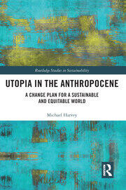 Utopia in the Anthropocene : A Change Plan for a Sustainable and Equitable World book cover